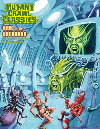 Mutant Crawl Classics roleplaying game adventure Hive of the Overmind