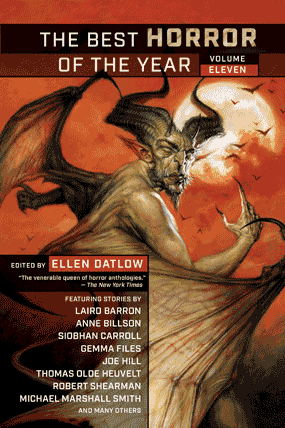 Best Horror of the Year anthology Volume Eleven edited by Ellen Datlow published by Night Shade Books