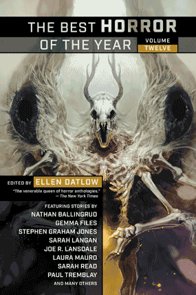 Best Horror of the Year anthology Volume Twelve edited by Ellen Datlow published by Night Shade Books